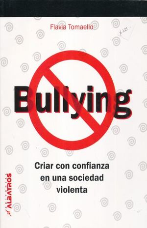 BULLYING. CRIAR CON CONFIANZA EN UNA SOCIEDAD VIOLENTA