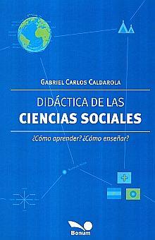 DIDACTICA DE LAS CIENCIAS SOCIALES. COMO APRENDER COMO ENSEÑAR