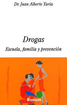 DROGAS. ESCUELA FAMILIA Y PREVENCION