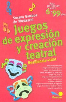 JUEGOS DE EXPRESION Y CREACION TEATRAL. RESILENCIA VALOR