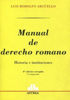 Manual de derecho romano. Historia e instituciones