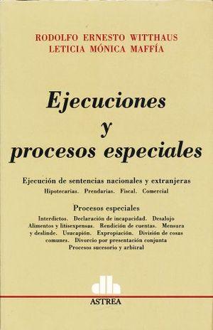 EJECUCIONES Y PROCESOS ESPECIALES. EJECUCION DE SENTENCIAS NACIONALES Y EXTRANJERAS