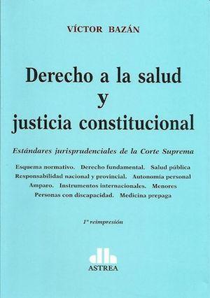 Derecho a la salud y justicia constitucional