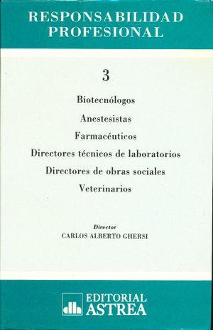 Responsabilidad profesional / Tomo 3. Biotecnólogos