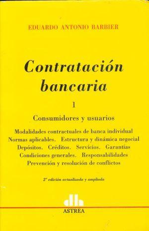 CONTRATACION BANCARIA / TOMO 1. CONSUMIDORES Y USUARIOS