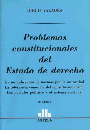 PROBLEMAS CONSTITUCIONALES DEL ESTADO DE DERECHO / 2 ED.