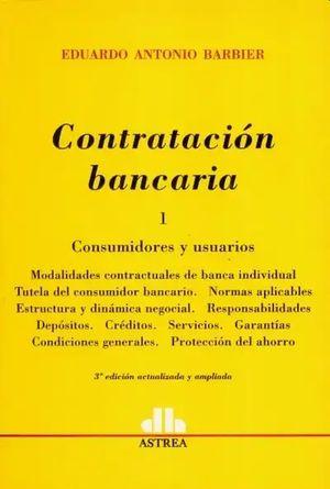 Contratación bancaria. Consumidores y usuarios / Tomo 1