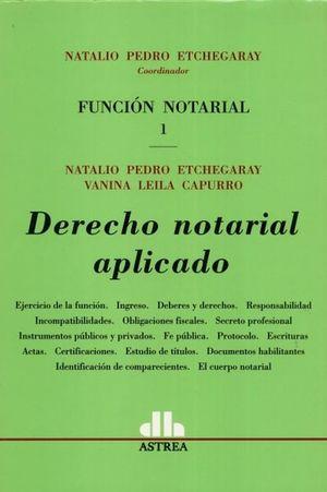 Función notarial. Derecho notarial / vol. 1