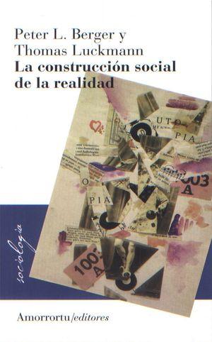 CONSTRUCCION SOCIAL DE LA REALIDAD, LA