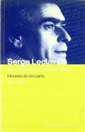 ESCRITOS PARA EL PSICOANALISIS I. MORADAS DE OTRA PARTE 1954-1993