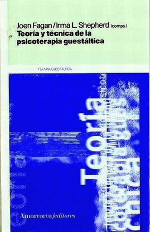 TEORIA Y TECNICA DE LA PSICOTERAPIA GUESTALTICA / 2 ED.