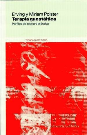 TERAPIA GUESTALTICA. PERFILES DE TEORIA Y PRACTICA / 2 ED.