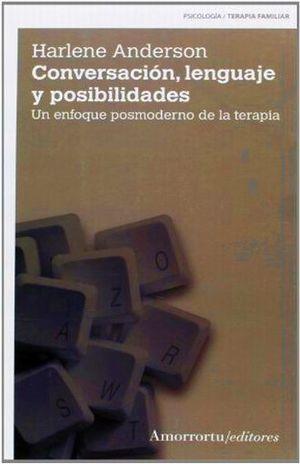CONVERSACION LENGUAJE Y POSIBILIDADES. UN ENFOQUE POSMODERNO DE LA TERAPIA
