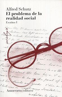 PROBLEMA DE LA REALIDAD SOCIAL, EL. ESCRITOS I