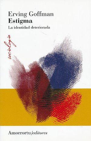 ESTIGMA. LA IDENTIDAD DETERIORADA / 2 ED.