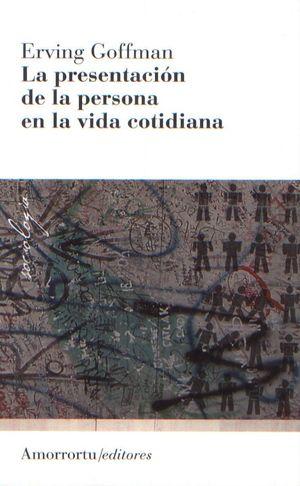 PRESENTACION DE LA PERSONA EN LA VIDA COTIDIANA, LA