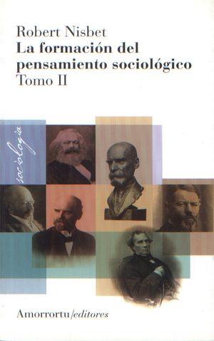 La formación del pensamiento sociológico / Tomo 2