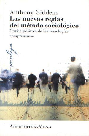 NUEVAS REGLAS DEL METODO SOCIOLOGICO, LAS. CRITICA POSITIVA DE LAS SOCIOLOGIAS COMPRENSIVAS / 3 ED.