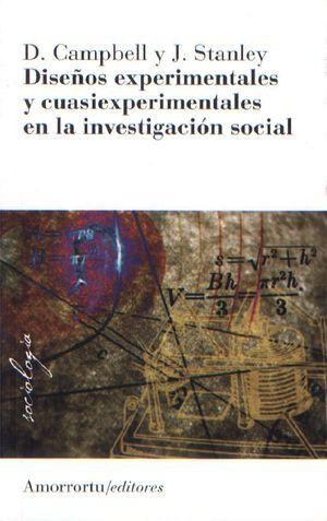DISEÑOS EXPERIMENTALES Y CUASIEXPERIMENTALES EN LA INVESTIGACION SOCIAL / 2 ED.