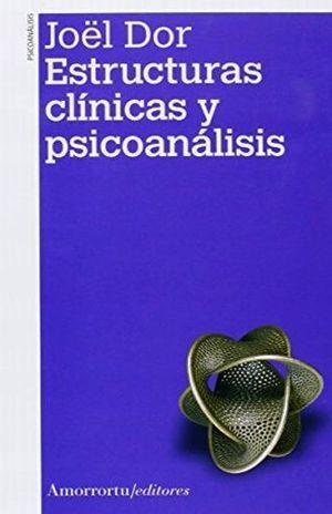 ESTRUCTURAS CLINICAS Y PSICOANALISIS / 2 ED.