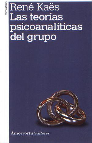 TEORIAS PSICOANALITICAS DEL GRUPO, LAS / 2 ED.