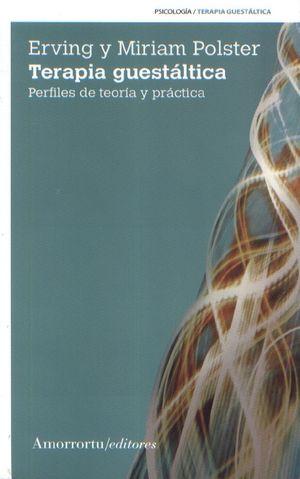 TERAPIA GUESTALTICA. PERFILES DE TEORIA Y PRACTICA / 3 ED.