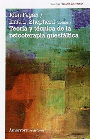 TEORIA Y TECNICA DE LA PSICOTERAPIA GUESTALTICA / 3 ED.
