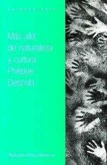 MAS ALLA DE LA NATURALEZA Y CULTURA