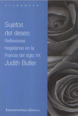 SUJETOS DEL DESEO. REFLEXIONES HEGELIANAS EN LA FRANCIA DEL SIGLO XX
