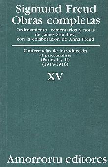 OBRAS COMPLETAS / SIGMUND FREUD / TOMO XV. CONFERENCIAS DE INTRODUCCION AL PSICOANALISIS (PARTES I Y II) (1915-1916)
