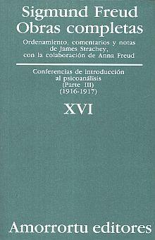 OBRAS COMPLETAS / SIGMUND FREUD / TOMO XVI. CONFERENCIAS DE INTRODUCCION AL PSICOANALISIS (PARTE III) (1916-1917)