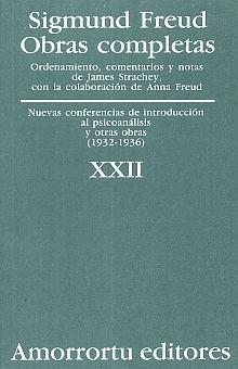 OBRAS COMPLETAS / SIGMUND FREUD / TOMO XXII. NUEVAS CONFERENCIAS DE INTRODUCCION AL PSICOANALISIS Y OTRAS OBRAS (1932-1936)