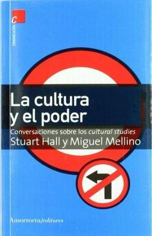 CULTURA Y EL PODER, LA. CONVERSACIONES SOBRE LOS CULTURAL STUDIES