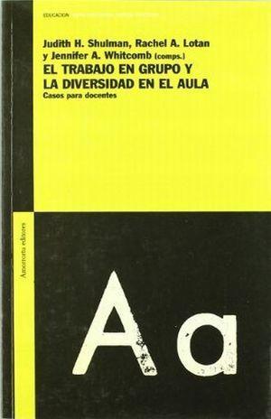 TRABAJO EN GRUPO Y LA DIVERSIDAD EN EL AULA, EL