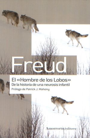 HOMBRE DE LOS LOBOS, EL. DE LA HISTORIA DE UNA NEUROSIS INFANTIL
