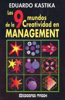 9 MUNDOS DE LA CREATIVIDAD EN MANAGEMENT, LOS