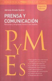 PRENSA Y COMUNICACION. PERSONAS Y EMPRESAS FRENTE A LOS MEDIOS / 2 ED.