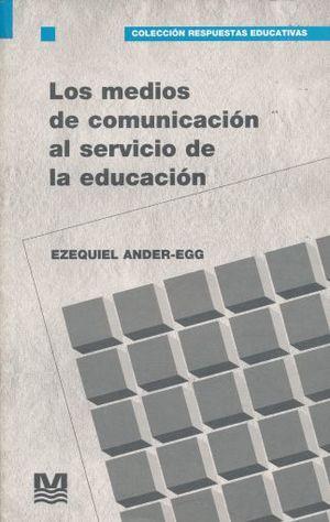MEDIOS DE COMUNICACION AL SERVICIO DE LA EDUCACION, LOS