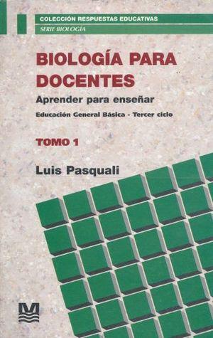 BIOLOGIA PARA DOCENTES / TOMO I