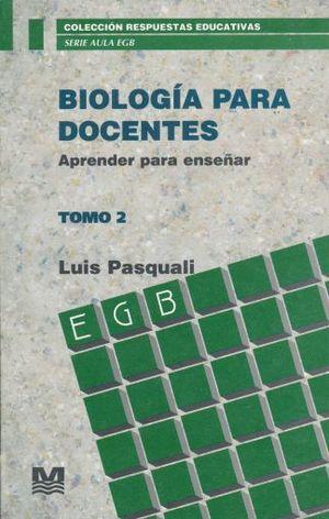 BIOLOGIA PARA DOCENTES / TOMO II