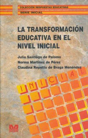 TRANSFORMACION EDUCATIVA EN EL NIVEL INICIAL