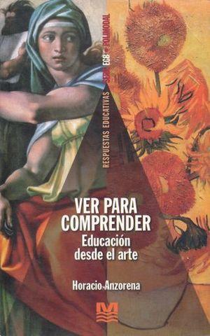 VER PARA COMPRENDER / EDUCACION DESDE EL ARTE