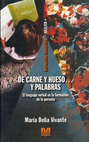 DE CARNE Y HUESO... Y LAS PALABRAS