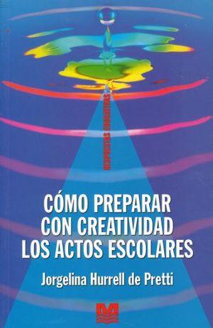 COMO PREPARAR CON CREATIVIDAD LOS ACTOS ESCOLARES
