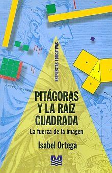 PITAGORAS Y LA RAIZ CUADRADA. LA FUERZA DE LA IMAGEN