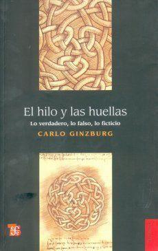 HILO Y LAS HUELLAS, EL. LO VERDADERO LO FALSO LO FICTICIO