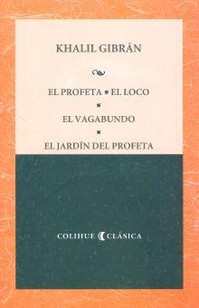 PROFETA, EL / EL LOCO / EL VAGABUNDO / EL JARDIN DEL PROFETA