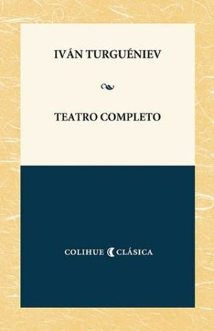 TEATRO COMPLETO / IVAN TURGUENIEV
