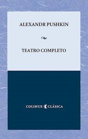 TEATRO COMPLETO / ALEXANDER PUSHKIN