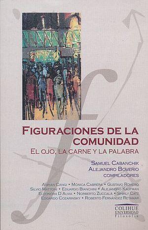 FIGURACIONES DE LA COMUNIDAD. EL OJO LA CARNE Y LA PALABRA